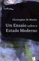 Um Ensaio sobre o Estado Moderno (Christopher W. Morris)
