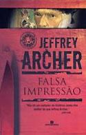 Falsa Impressão (Jeffrey Archer)